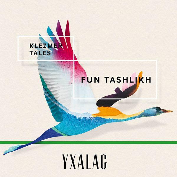 Yxalag - Fun Tashlikh (Klezmer Tales)