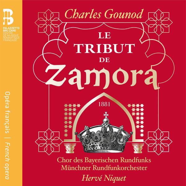 Hervé Niquet - Gounod : Le Tribut de Zamora