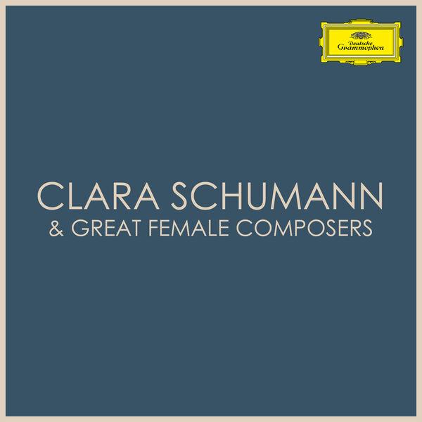 Clara Schumann - Clara Schumann & Great Female Composers