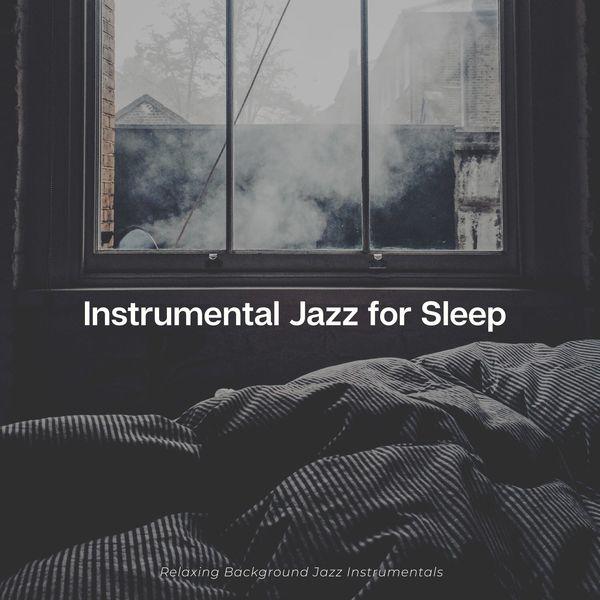 Instrumental Jazz for Sleep - Relaxing Background Jazz Instrumentals