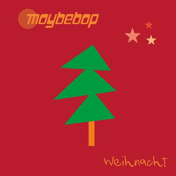 Maybebop - Weihnacht