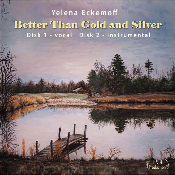 Yelena Eckemoff - Better Than Gold and Silver