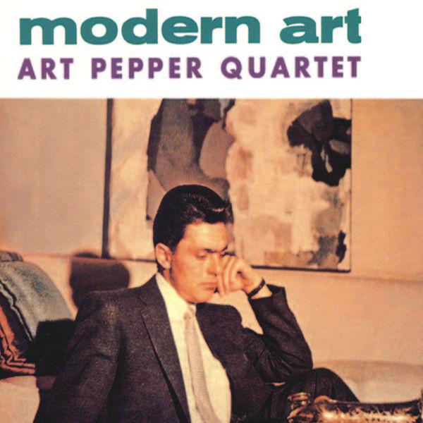 Art Pepper Quartet - Modern Art (Remastered)