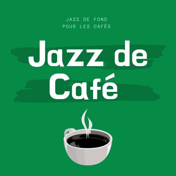 Jazz de Café - Jazz de Fond Pour Les Cafés