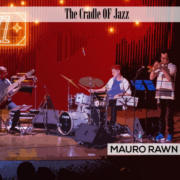 Mauro Rawn - The Cradle Of Jazz