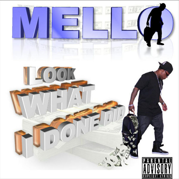 Mello - Look What I Done Did