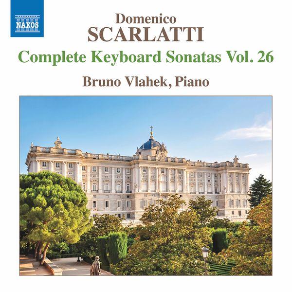Bruno Vlahek - Scarlatti: Complete Keyboard Sonatas, Vol. 26