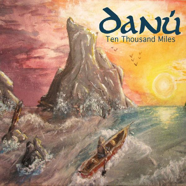 Danù - Ten Thousand Miles