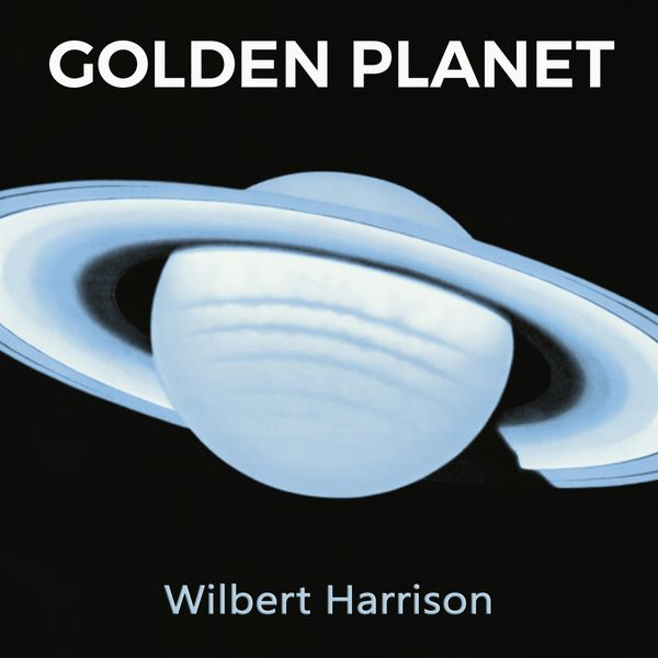 Wilbert Harrison - Golden Planet