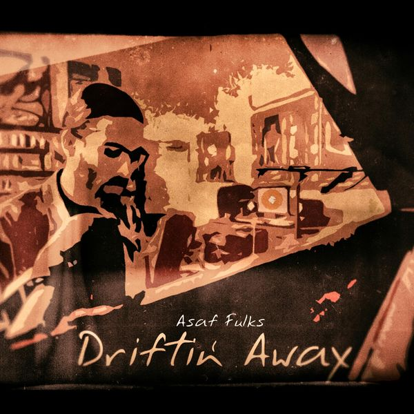 Asaf Fulks - Driftin' Away
