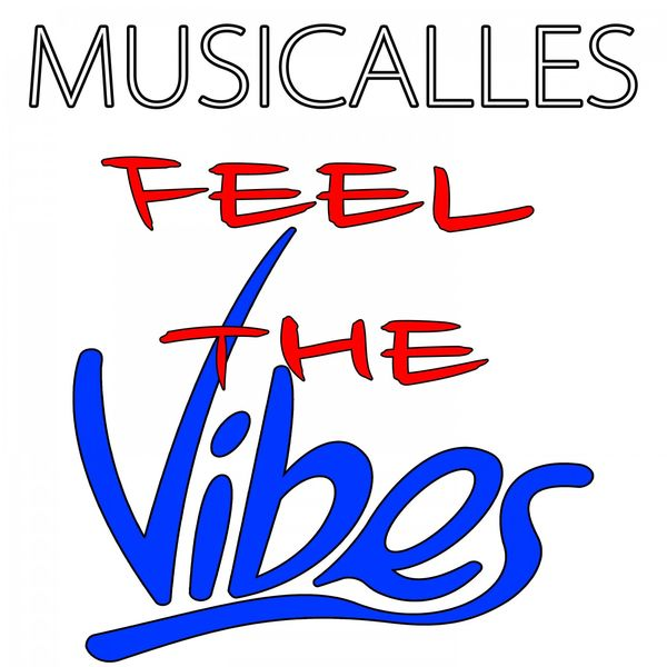 MUSICALLES - Feel the Vibes