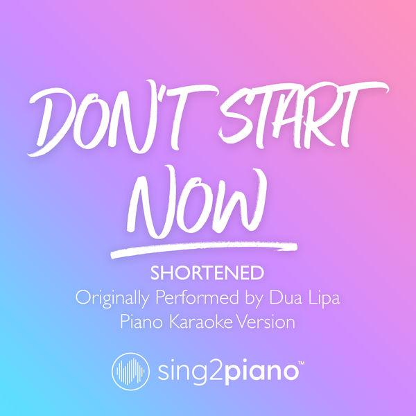 Sing2Piano - Don't Start Now (Shortened) [Originally Performed by Dua Lipa]