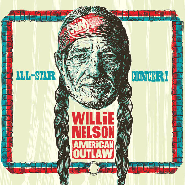 Various Artists - Willie Nelson American Outlaw - All-Star Concert