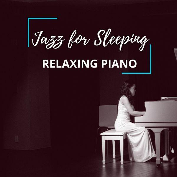 Jazz For Sleeping - Relaxing Piano