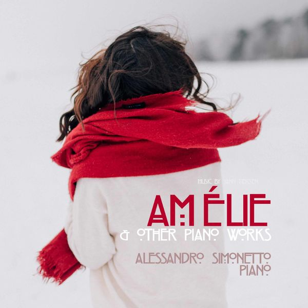 Alessandro Simonetto (Pianist, Harpsichordist) - Yann Tiersen: Amélie & Other Piano Works
