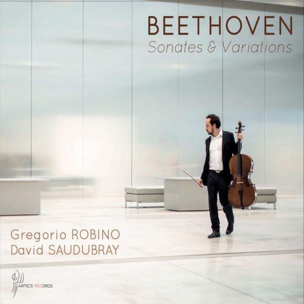 Gregorio Robino, David Saudubray Beethoven: Sonates et variations