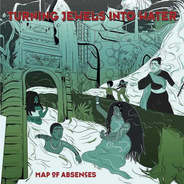 Turning Jewels Into Water - Map of Absences