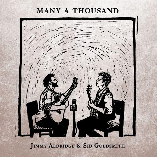 Jimmy Aldridge & Sid Goldsmith - Many a Thousand
