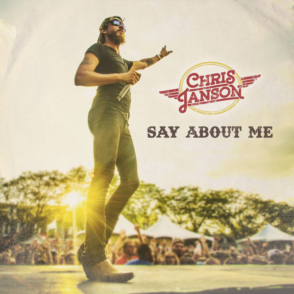Chris Janson - Say About Me