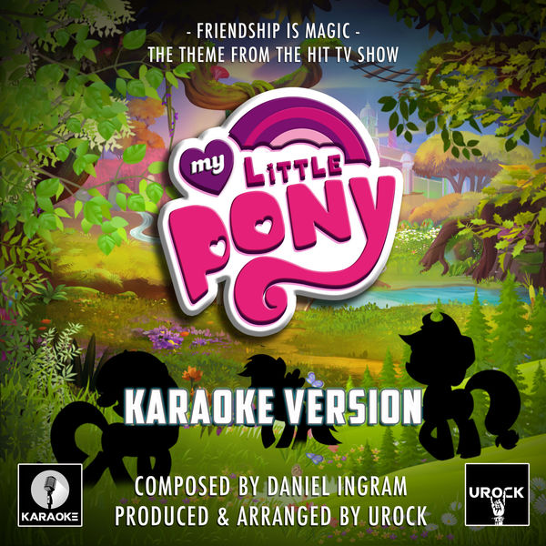 """Urock Karaoke - Friendship Is Magic (From """"My Little Pony"""")"""