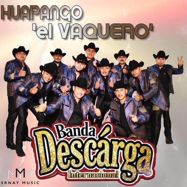 Banda Descarga Internacional - Huapango el Vaquero