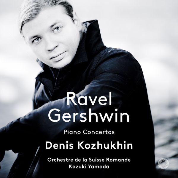 Denis Kozhukhin - Ravel & Gershwin: Piano Concertos