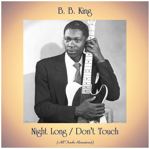 B.B. King - Night Long / Don't Touch