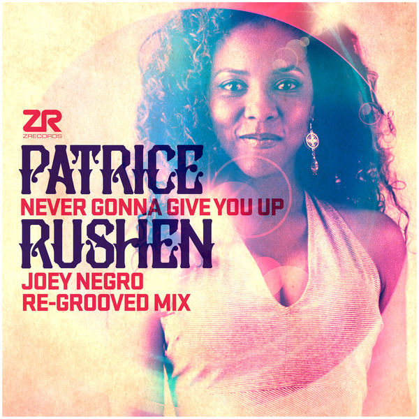 Patrice Rushen - Never Gonna Give You Up (Joey Negro Remixes)