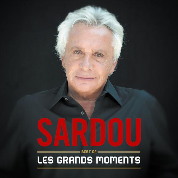 Michel Sardou - Les grands moments - Best Of