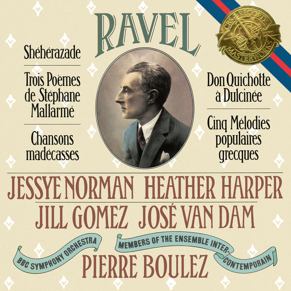 Pierre Boulez|Ravel: Shéhérazade, 3 Poèmes de Stéphane Mallarmé, Chansons madécasses, Don Quichotte à Dulcinée & 5 Mélodies populaires grecques