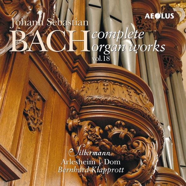 Bernhard Klapprott - Johann Sebastian Bach: Complete Organ Works played on Silbermann organs Vol. 18