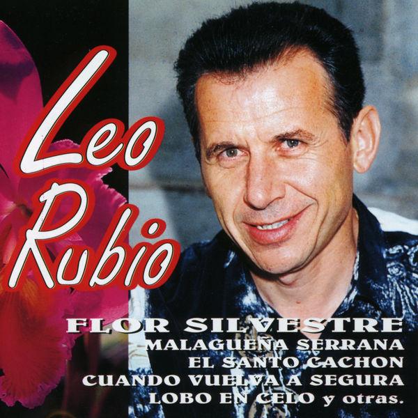 Leo Rubio - Leo Rubio: Flor Silvestre