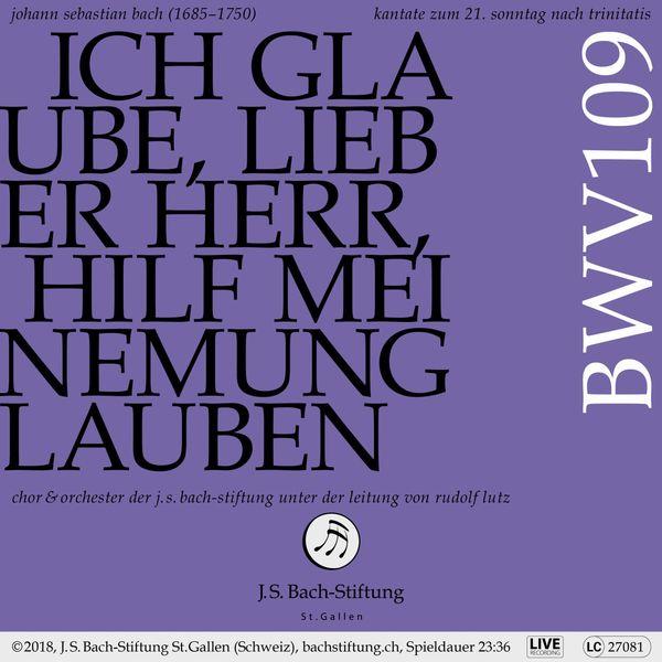 Chor der J.S. Bach-Stiftung Bachkantate, BWV 109 - Ich glaube, lieber Herr, hilf meinem Unglauben