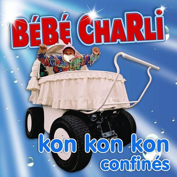 Bébé Charli - Kon kon kon confinés