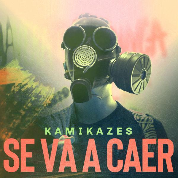 Kamikazes - Se Va a Caer