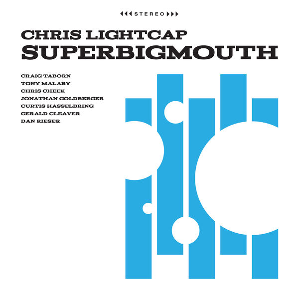 Chris Lightcap - SuperBigmouth