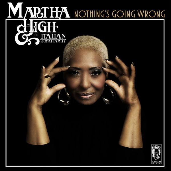 Martha High - Nothing's Going Wrong