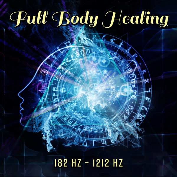 Chakra Healing Music Academy - Full Body Healing – 182 Hz – 1212 Hz