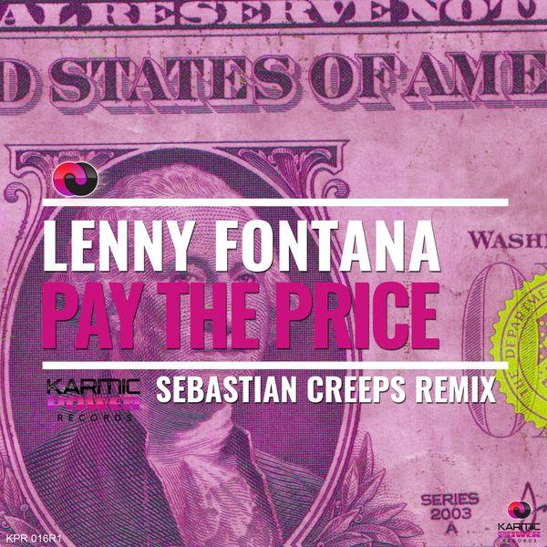 Sebastian Creeps, Lenny Fontana - Pay the Price (Sebastian Creeps Remixes)