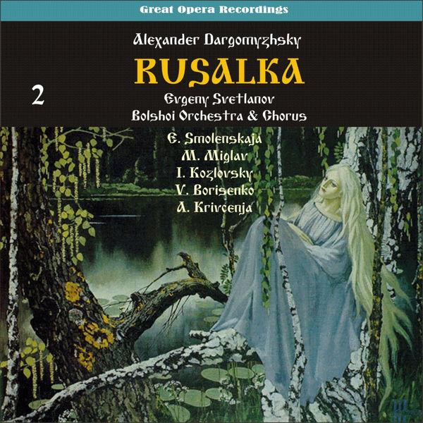 Bolshoi Orchestra & Chorus - Dargomyzhsky: Rusalka [1947], Vol. 2