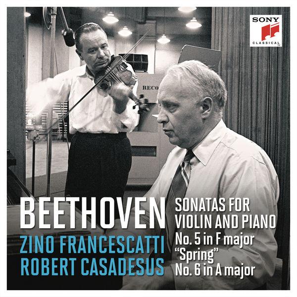 """Zino Francescatti - Beethoven: Violin Sonatas Nos. 5 in F Major""""Spring"""" & 6 in A Major (Remastered)"""