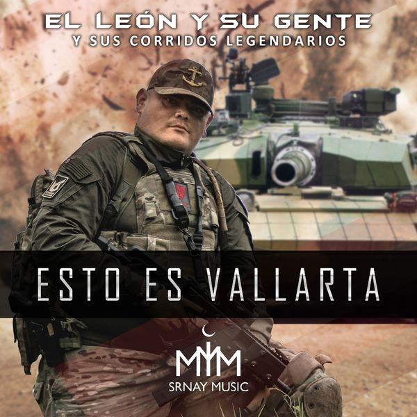 El León Y Su Gente - Esto Es Vallarta (Y Sus Corridos Legendarios)