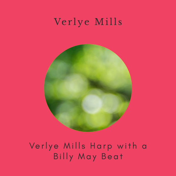 Verlye Mills - Harp with a Beat