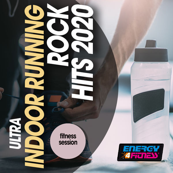 Various Artists - Ultra Indoor Running Rock Hits 2020 Fitness Session