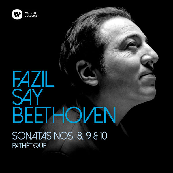 "Fazil Say - Beethoven : Piano Sonatas Nos 8, ""Pathétique"", 9 & 10"