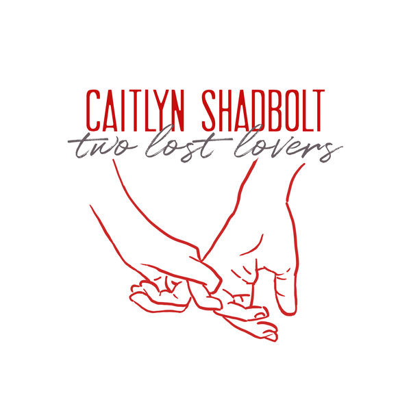 Caitlyn Shadbolt - Two Lost Lovers