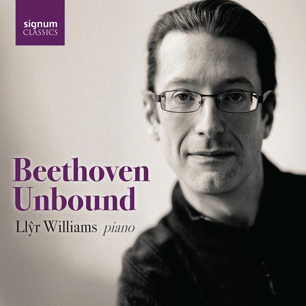 Llyr Williams - Llŷr Williams: Beethoven Unbound