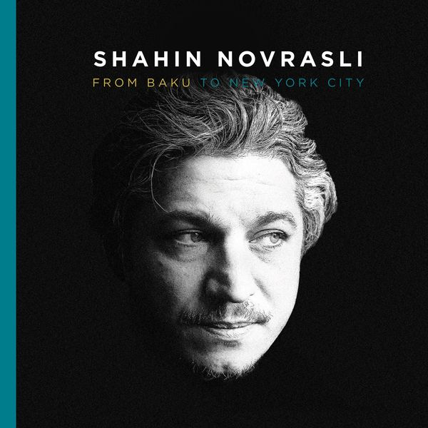 Shahin Novrasli - From Baku to New York City