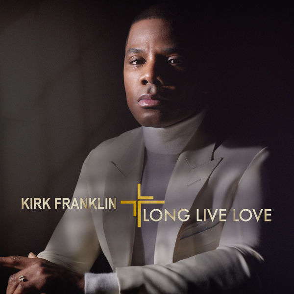 Kirk Franklin - LONG LIVE LOVE
