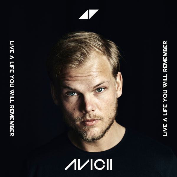 Avicii - Live A Life You Will Remember